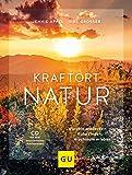 Kraftort Natur (mit CD): Wurzeln entdecken, Ruhe finden, Wachstum erleben (GU Mind & Soul Einzeltitel) - Jennie Appel