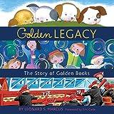 Golden Legacy: The Story of Golden Books (Deluxe Golden Book)