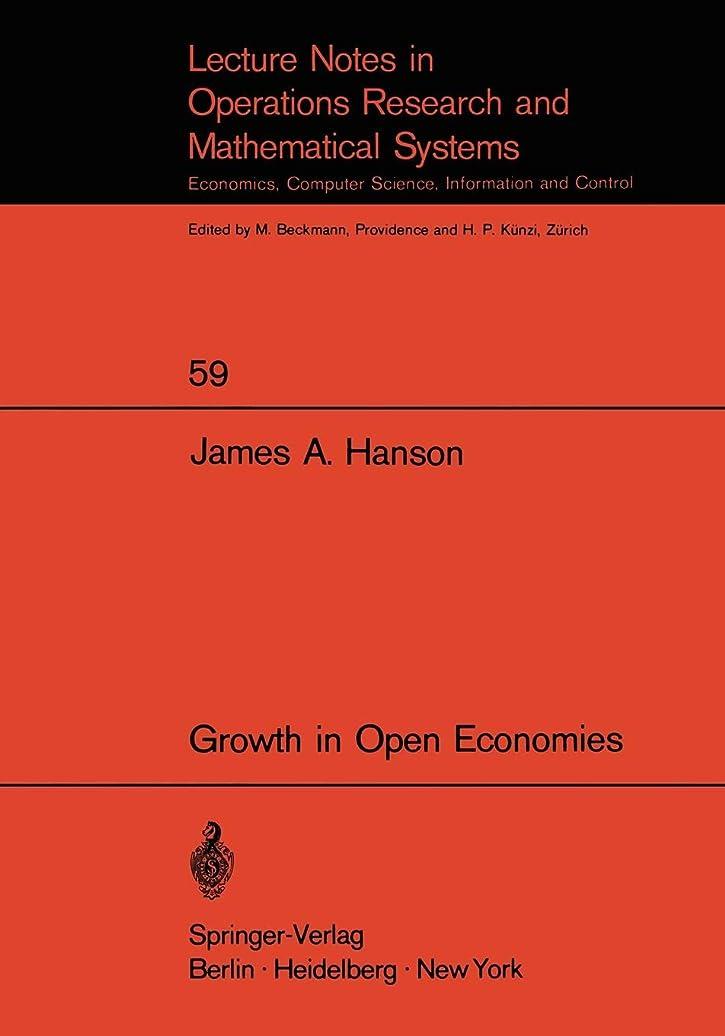 エイリアスぴったり死すべきGrowth in Open Economies (Lecture Notes in Economics and Mathematical Systems)
