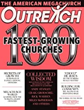 Outreach 100 Fastest-Growing and Largest Churches in America (Volume 13, Special Issue, September 2014)