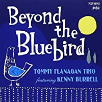 Beyond the Bluebird by Tommy Flanagan (2008-08-20)