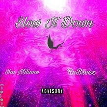Slow It Down [Explicit]