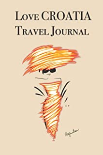 Love CROATIA Travel Journal: Stylishly illustrated little notebook to accompany you on your journey throughout this diverse and beautiful country.