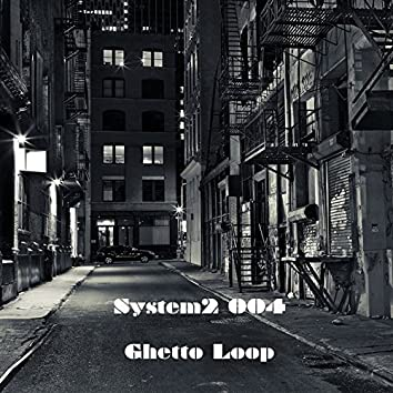 Ghetto Loop