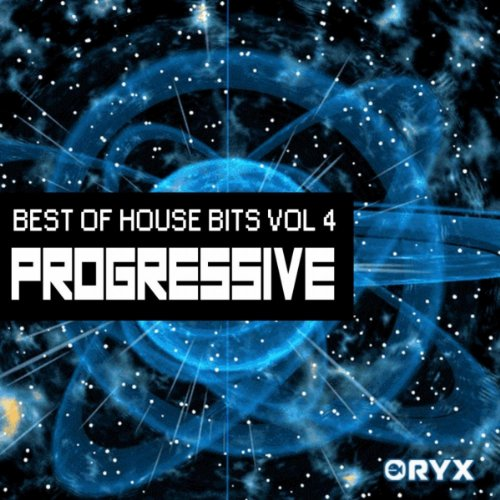 Best of House Music Bits Vol 4 - Progressive Oryx