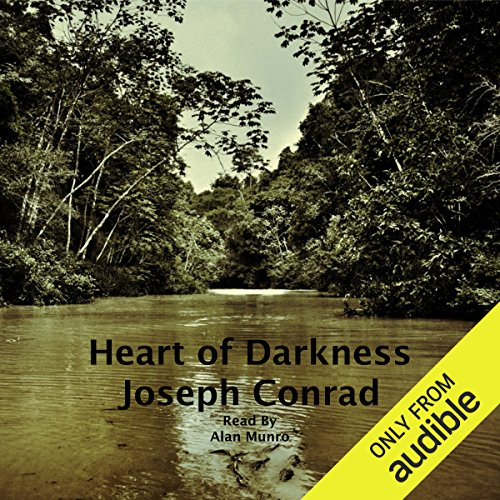 Heart of Darkness                   De :                                                                                                                                 Joseph Conrad                               Lu par :                                                                                                                                 Alan Munro                      Durée : 4 h et 40 min     1 notation     Global 5,0