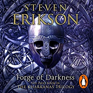Forge of Darkness     Kharkanas Trilogy, Volume 1              By:                                                                                                                                 Steven Erikson                               Narrated by:                                                                                                                                 Daniel Philpott                      Length: 15 hrs and 34 mins     13 ratings     Overall 4.5