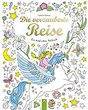 Die verzauberte Reise: Ein magisches Malbuch - Isabelle Metzen