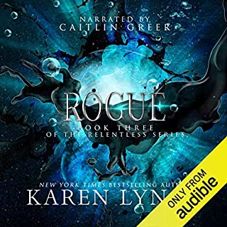 Rogue     Relentless, Book 3              By:                                                                                                                                 Karen Lynch                               Narrated by:                                                                                                                                 Caitlin Greer                      Length: 13 hrs and 26 mins     1,721 ratings     Overall 4.7