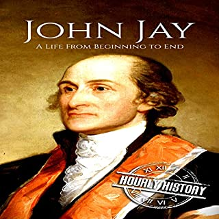 John Jay: A Life from Beginning to End audiobook cover art