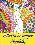 Silueta de mujer Mandalas: Libro para colorear para adultos y adolescentes | Mandala | Antiestrés, relajación | Gran formato, 21,6x28 cm.