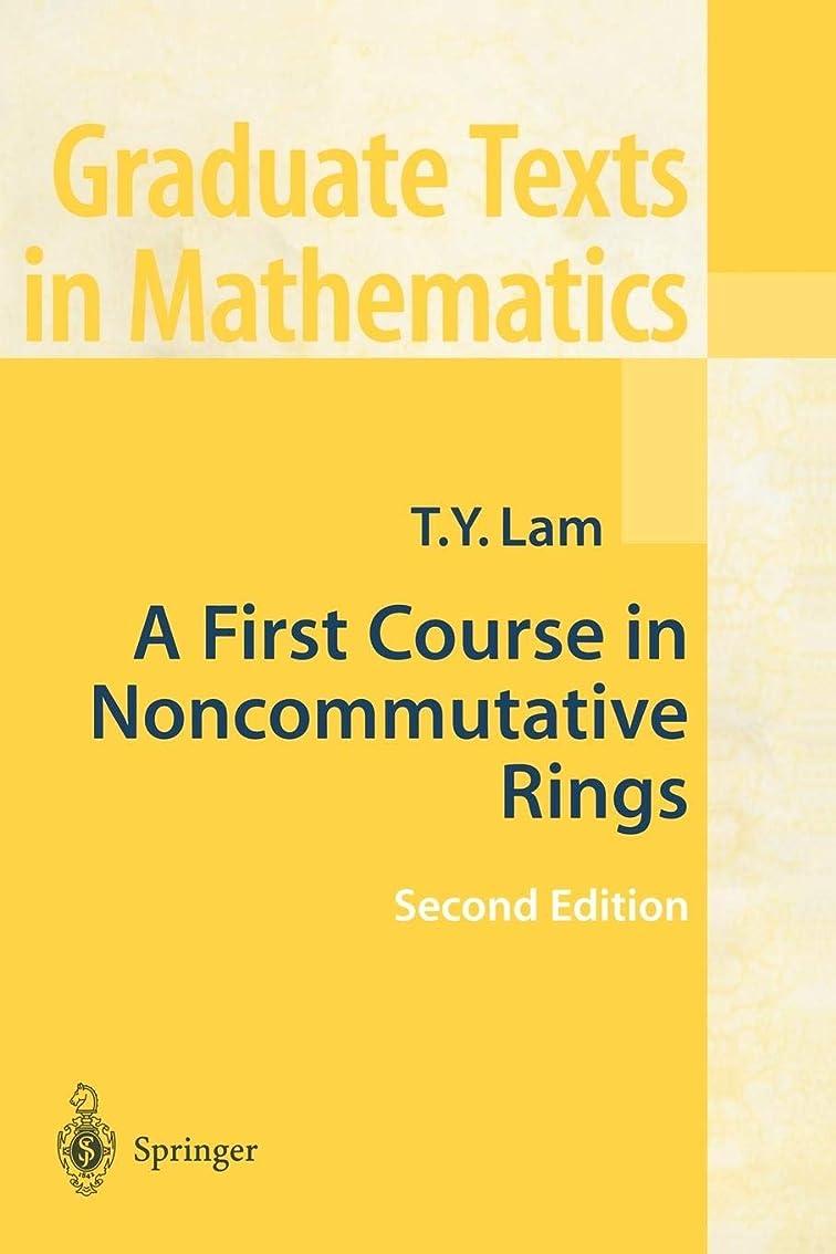 不承認ヶ月目差し引くA First Course in Noncommutative Rings (Graduate Texts in Mathematics)
