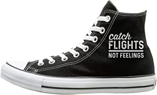 Catch Flights Not Feelings Casual High Top Sneaker Classic Shoe Men Women