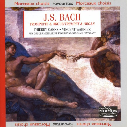 Bach 'Trumpet & Organ': Sinfonias Arias And Chorales From Cantatas 29 62 68 75 & 146 / Prel