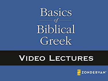 Basics of Biblical Greek Video Lecture Series by William D. Mounce