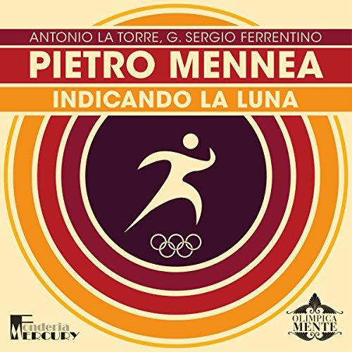 Pietro Mennea: Indicando la luna (Olimpicamente)  Audiolibri