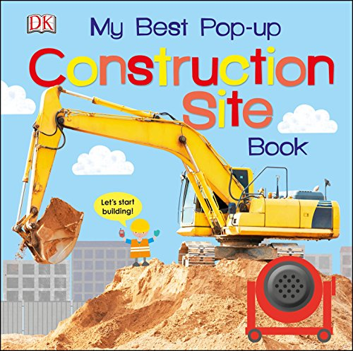 My Best Pop-up Construction Site Book: Let's Start Building! (Noisy Pop-Up Books)