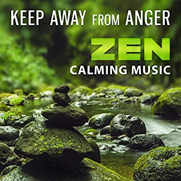 Keep Away from Anger - Zen Calming Music (Waves, Birds, Rain, Water Sounds, Night Ambient, Fire and Forest)
