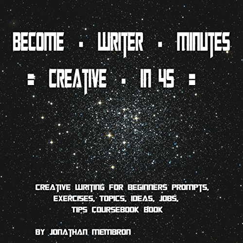 Become a Creative Writer in 45 Minutes audiobook cover art