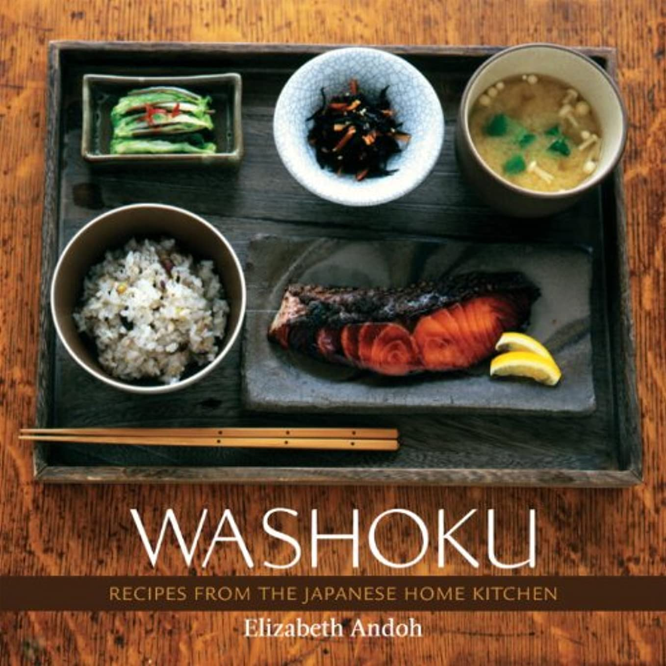 Washoku: Recipes from the Japanese Home Kitchen: A Cookbook (English Edition)