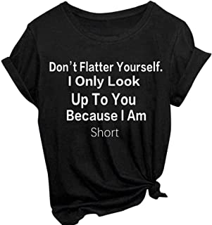 Fashion Graphic T Shirts for Women Funny Letter Print - Don't Flatter Yourself - Short Sleeve Casual Tee Tops