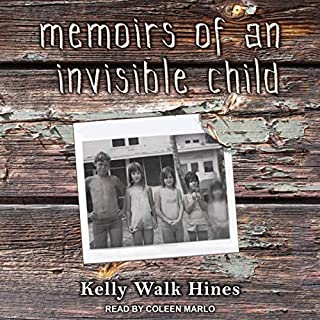 Memoirs of an Invisible Child                   Written by:                                                                                                                                 Kelly Walk Hines                               Narrated by:                                                                                                                                 Coleen Marlo                      Length: 5 hrs and 49 mins     Not rated yet     Overall 0.0