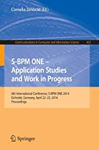 S-BPM ONE - Application Studies and Work in Progress: 6th International Conference, S-BPM ONE 2014, Eichstätt, Germany, April 22-23, 2014. Proceedings ... in Computer and Information Science)