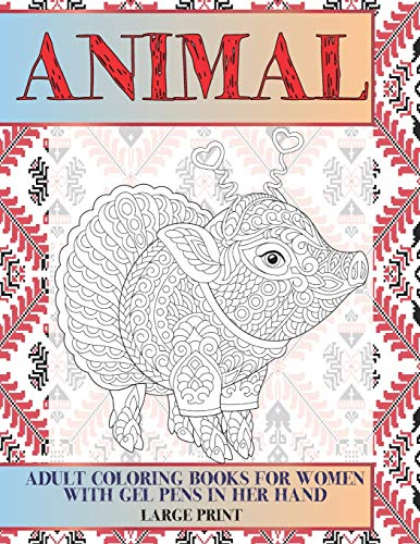 Adult Coloring Books for Women with Gel Pens in her hand - Animal - Large Print