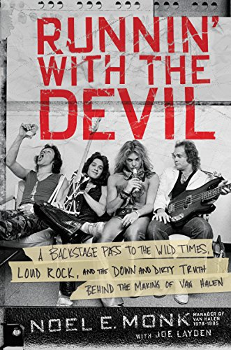Runnin' with the Devil: A Backstage Pass to the Wild Times, Loud Rock, and the Down and Dirty Truth Behind the Making of Van Halen (English Edition)