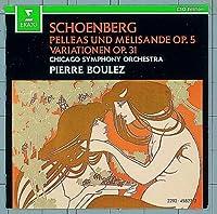 Schoenberg: Pelleas Und Melisande Op. 5 / Variationen Op. 31