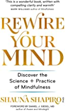 Rewire Your Mind: Discover the science and practice of mindfulness