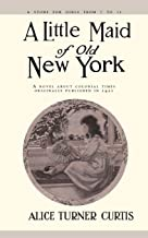 A Little Maid of Old New York