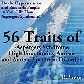56 Traits of Aspergers Syndrome, High Functioning Autism, and Autism Spectrum Disorders cover art