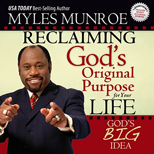 Reclaiming God's Original Purpose for Your Life     God's Big Idea Expanded Edition              By:                                                                                                                                 Myles Munroe                               Narrated by:                                                                                                                                 Andrew L. Barnes                      Length: 6 hrs and 42 mins     38 ratings     Overall 4.9
