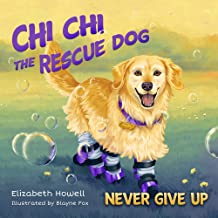 Never Give Up (Chi Chi the Rescue Dog, 1)