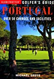 Globetrotter Golfer s Guide to Portugal (Over 50 Courses and Facilities)
