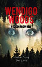 Wendigo Woods: A Token from Hell (Wendigo Woods Book 2)