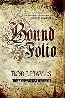 The Bound Folio by [Rob J. Hayes]