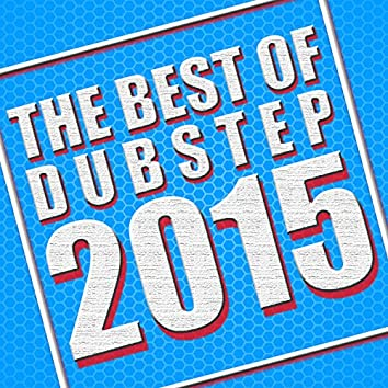 The Best of Dubstep 2015