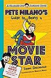 Pete Milano's Guide to Being a Movie Star (Charlie Joe Jackson Series)