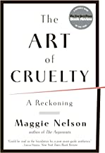 The Art of Cruelty: A Reckoning