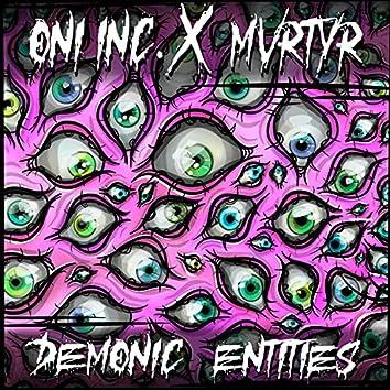 DEMONIC ENTITIES (feat. MVRTYR)
