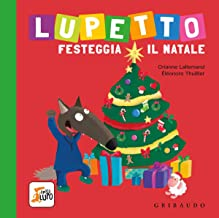 Scaricare Libri Lupetto festeggia il Natale. Amico lupo. Ediz. a colori PDF