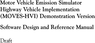 Motor Vehicle Emission Simulator Highway Vehicle Implementation (MOVES-HVI) Demonstration Version - Software Design and Reference Manual Draft (English Edition)