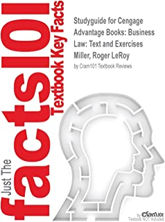 Studyguide for Cengage Advantage Books: Business Law: Text and Exercises by Miller, Roger Leroy, ISBN 9781305509603
