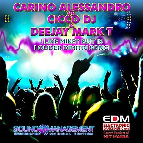 Carino Alessandro, Cicco Dj & Deejay Mark T