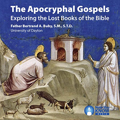 The Apocryphal Gospels: Exploring the Lost Books of the Bible audiobook cover art