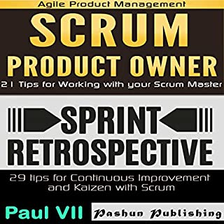 Agile Product Management: Scrum Product Owner: 21 Tips for Working with Your Scrum Master & Sprint Retrospective: 29 Tips for Continuous Improvement cover art