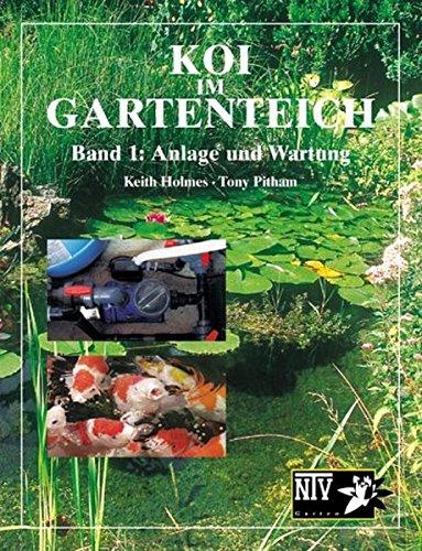 Koi im Gartenteich: Band 1: Anlage und Wartung (NTV Garten)