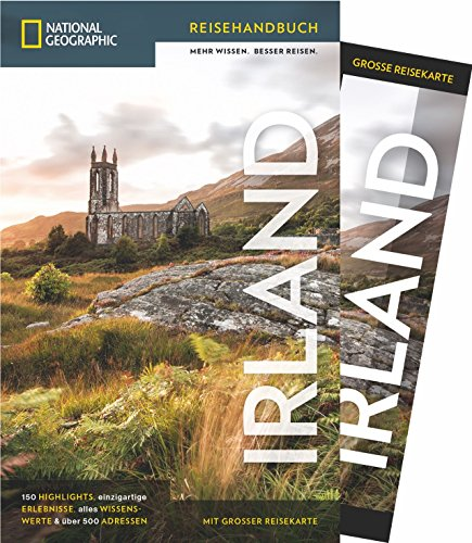 NATIONAL GEOGRAPHIC Reisehandbuch Irland: Der ultimative Reiseführer mit über 500 Adressen und praktischer Faltkarte zum Herausnehmen für alle Traveler. (NG_Reiseführer)